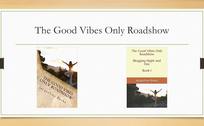 The Good Vibes Only Roadshow – Series Available OnAmazon!